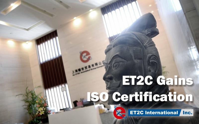 ET2C Gains ISO Certification