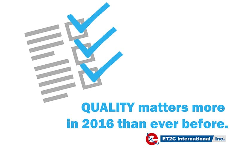 QUALITY matters more in 2016 than ever before.