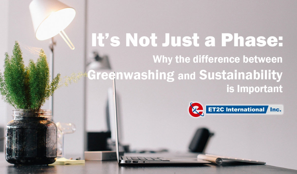 It's Not Just a Phase: Why the difference between Greenwashing and Sustainability is Important
