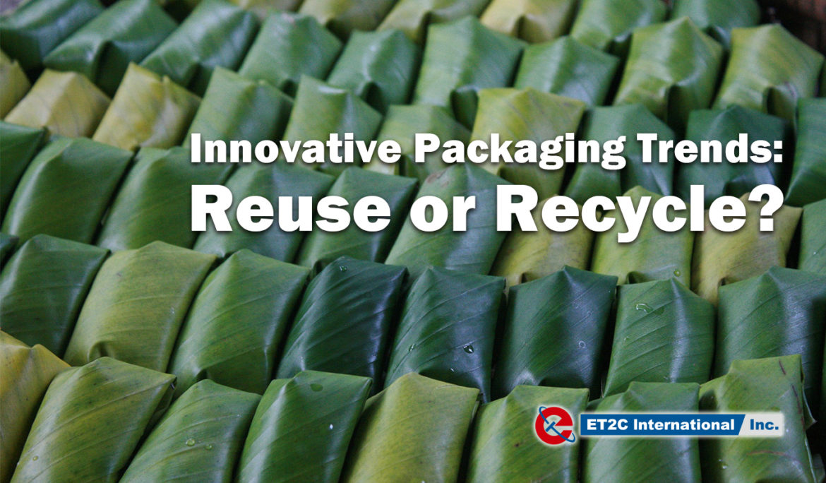 Innovative Packaging Trends: Reuse or Recycle?