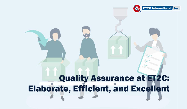Quality Assurance at ET2C: Elaborate, Efficient, and Excellent