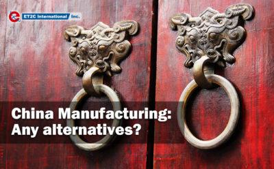 China Manufacturing: Any alternatives?