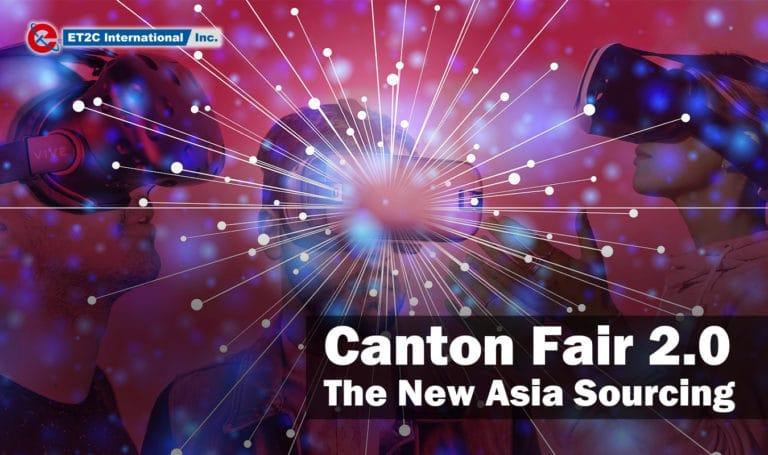 Canton Fair 2.0 – The New Asia Sourcing