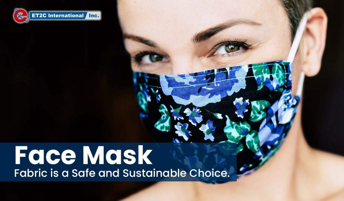 Face Mask: Fabric is a Safe and Sustainable Choice