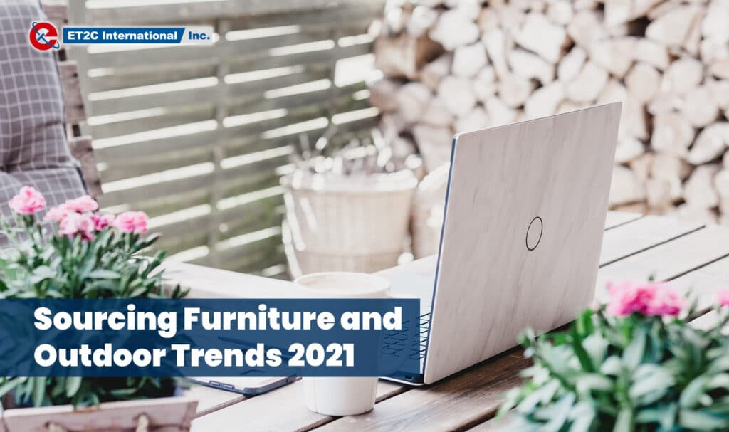 Sourcing Furniture and Outdoor Trends ET2C