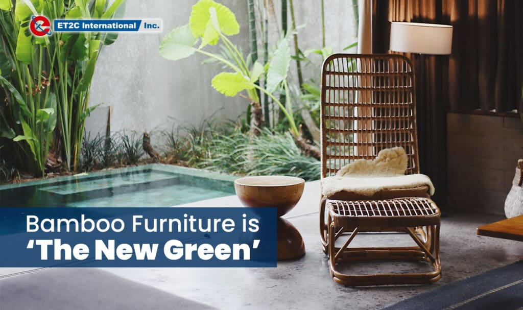 Bamboo Furniture is 'The New Green' ET2C International