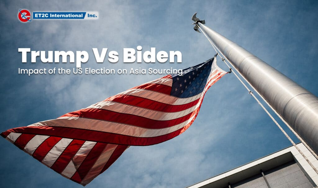 Trump VS Biden US election sourcing strategy ET2C Int.